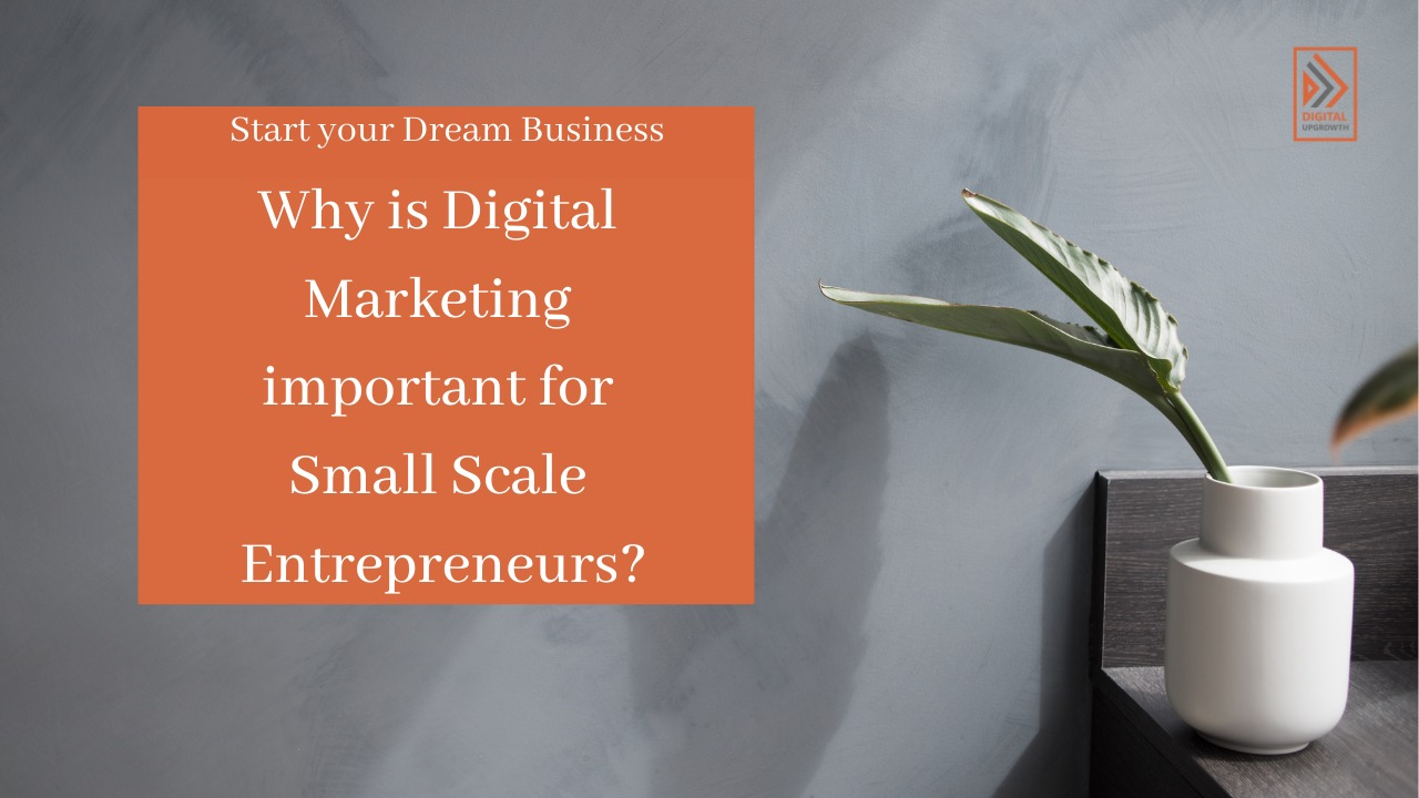 digital marketing important for small-scale entrepreneurs