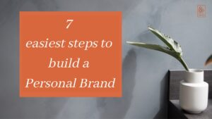7 easiest steps to build a personal brand